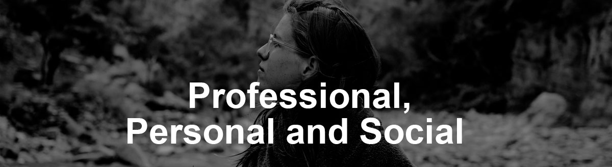 Professional, Personal and Social